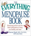 The Everything Menopause Book: Reassuring Advice and the Latest Information to Keep You Healthy and Sane (Everything Series)