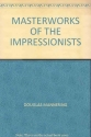 The Masterworks of the Impressionists