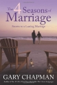 4 Seasons of Marriage, The: Secrets to a Lasting Marriage