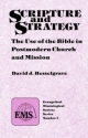Scripture and Strategy: The Use of the Bible in Postmodern Church and Mission (Evangelical Missiological Society Series ; No. 1)