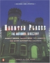 Haunted Places: The National Directory: Ghostly Abodes, Sacred Sites, UFO Landings and Other Supernatural Locations