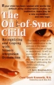 The Out-of-Sync Child: Recognizing and Coping with Sensory Integration Dysfunction
