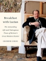 Breakfast with Lucian: The Astounding L...