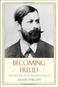 Becoming Freud: The Making of a Psychoa...
