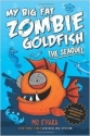 My Big Fat Zombie Goldfish the Seaquel By Mo O'hara [Includes Two Dangerously Hypnotic Zombie Stories [Paperback]