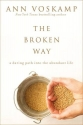 The Broken Way: A Daring Path into the ...