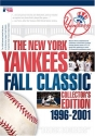 The New York Yankees Fall Classic Collector's Edition 1996-2001