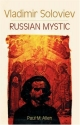 Vladimir Soloviev: Russian Mystic (Esalen-Lindisfarne Library of Russian Philosophy)