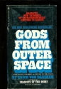 Gods From Outer Space, Return to the Stars or Evidence for the Impossible