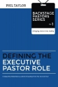 Defining the Executive Pastor Role (Backstage Pastors Series-Bringing Vision Into Reality) (Volume 1)