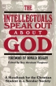 The Intellectuals Speak Out About God: A Handbook for the Christian Student in a Secular Society