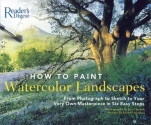 How to Paint Watercolor Landscapes: From Photograph to Sketch to Your Very Own Masterpiece in 6Easy Steps