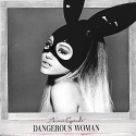 Dangerous Woman (Deluxe Edition – 2 Bonus Tracks)