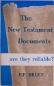 The New Testament Documents: Are They Reliable