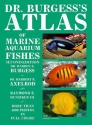 Dr. Burgess's Atlas of Marine Aquarium Fishes