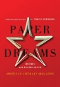 Paper Dreams: Writers and Editors on the American Literary Magazine
