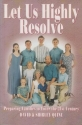 Let Us Highly Resolve: Families Living for Christ in the 21st Century