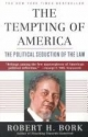 The Tempting Of America - The Political Seduction Of The Law