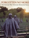 Forgotten No More: The Korean War Veterans Memorial Story