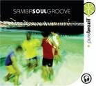 Pure Brazil: Samba Soul Groove