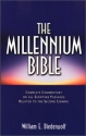 The Millennium Bible: Complete Commentary on All Scripture Passages Related to the Second Coming