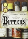 Bitters: A Spirited History of a Classi...