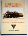 Forty Miles, Forty Bridges the History of the Frankfort & Cincinnati Railroad