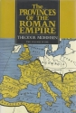 The Provinces of the Roman Empire From Caesar to Diocletian (Two Volumes in One)