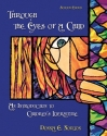 Through the Eyes of a Child: An Introduction to Children's Literature (7th Edition)