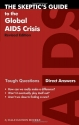 The Skeptic's Guide to the Global AIDS Crisis (Revised Edition)