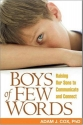 Boys of Few Words: Raising Our Sons to ...