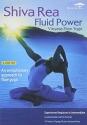 Shiva Rea: Fluid Power - Vinyasa Flow Yoga