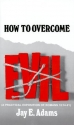 How to Overcome Evil