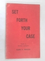 Set Forth Your Case: Studies in Christian Apologetics
