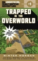 Trapped in the Overworld: An Unofficial...