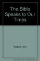 The Bible Speaks to Our Times: The Christians Victory in Christ