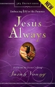 Jesus Always: Embracing Joy in His Presence
