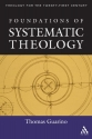 Foundations of Systematic Theology (Theology for the Twenty-First Century)