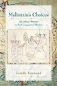 Malintzin's Choices: An Indian Woman in the Conquest of Mexico (Diálogos)