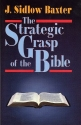 The Strategic Grasp of the Bible: Studies in the Structural and Dispensational Characteristics of the Bible