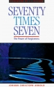 Seventy Times Seven: The Power of Forgiveness