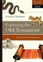 Exploring the Old Testament: A Guide to the Pentateuch (Exploring the Bible)