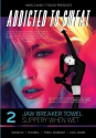 Addicted to Sweat DVD 2 - ATS Jawbreaker Towel, Slippery When Wet