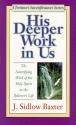 His Deeper Work in Us (Christian Sanctification Series)