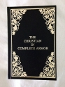 The Christian in Complete Armor: A Treatise of the Saint's War Against the Devil (Volume 2 of the 12 Volume Set, The 50 Greatest Christian Classics)