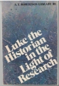 Luke the historian, in the light of research (A.T. Robertson Library III)