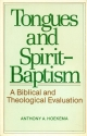 Tongues and Spirit-baptism: A biblical and theological evaluation