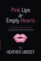 Pink Lips & Empty Hearts