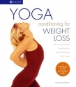 Yoga Conditioning for Weight Loss: Safe, Natural Methods to Help Achieve and Maintain Your Ideal Weight