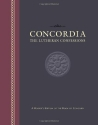 Concordia: The Lutheran Confessions -- A Reader's Edition of the Book of Concord